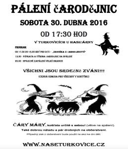 Všechny vás srdečně zveme na turkovické pálení čarodějnic v sobotu 30.dubna u hasičárny.  Těšíme se na vás!